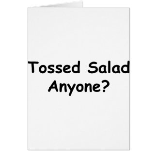 Tossed Salad Anyone Card