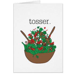 tosser. (salad) card