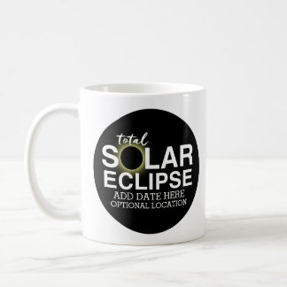 Total Solar Eclipse 2017 - Custom Date & Location Coffee Mug