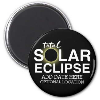 Total Solar Eclipse 2017 - Custom Date & Location Magnet