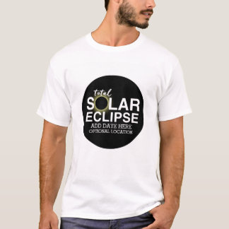 Total Solar Eclipse 2017 - Custom Date & Location T-Shirt