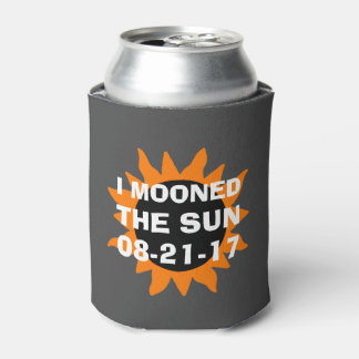 Total Solar Eclipse I Mooned the Sun Funny Can Cooler