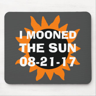 Total Solar Eclipse I Mooned the Sun Mouse Mat