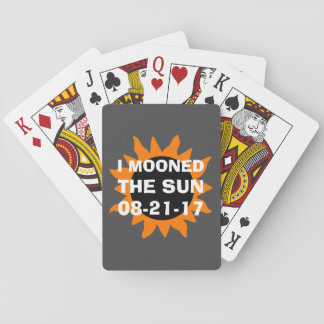 Total Solar Eclipse I Mooned the Sun Playing Cards