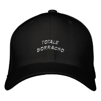 totale drunk in Spanish Embroidered Hat
