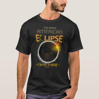 Totality Solar Eclipse I Was There History T-Shirt