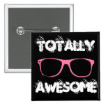 Totally Awesome 15 Cm Square Badge