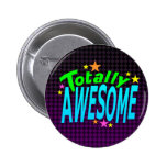 Totally AWESOME 6 Cm Round Badge