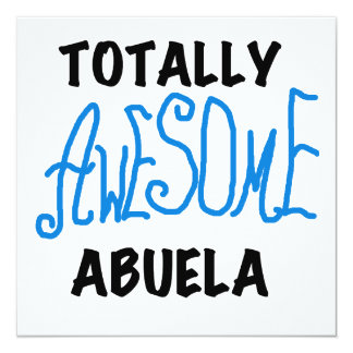 Totally Awesome Abuela Blue Tshirts and GIfts 13 Cm X 13 Cm Square Invitation Card