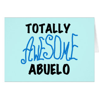 Totally Awesome Abuelo Tshirts and Gifts Greeting Cards