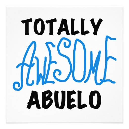 Totally Awesome Abuelo Tshirts and Gifts Invitations