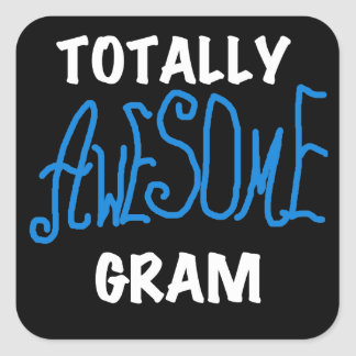 Totally Awesome Gram Blue Tshirts and Gifts Square Sticker