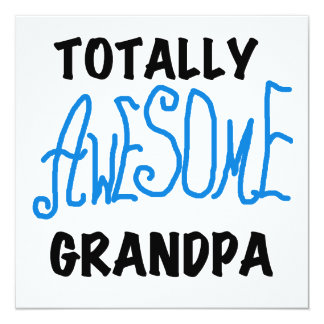 Totally Awesome Grandpa T-shirts and Gifts 13 Cm X 13 Cm Square Invitation Card