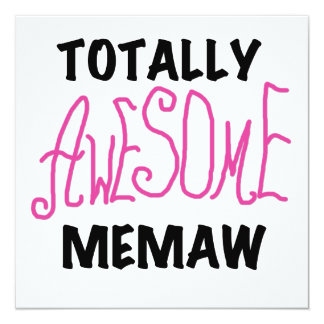 Totally Awesome Memaw Pink T-shirts and Gifts 13 Cm X 13 Cm Square Invitation Card