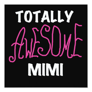 Totally Awesome Mimi Pink T-shirts and Gifts 13 Cm X 13 Cm Square Invitation Card