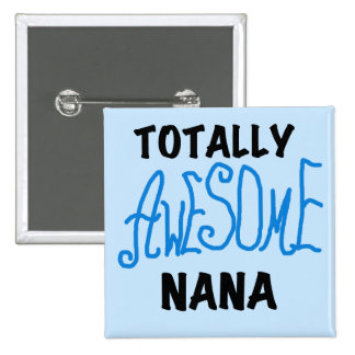 Totally Awesome Nana Blue T-shirts and Gifts Pin