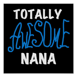 Totally Awesome Nana Blue T-shirts and Gifts Posters