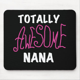 Totally Awesome Nana Pink T-shirts and Gifts Mouse Pad