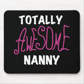 Totally Awesome Nanny Pink T-shirts and Gifts Mouse Pad