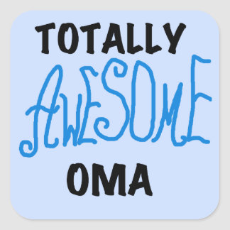 Totally Awesome Oma Blue T-shirts and Gifts Square Sticker