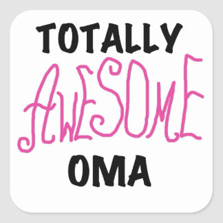 Totally Awesome Oma Pink T-shirts and Gifts Square Sticker
