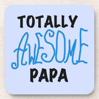 Totally Awesome Papa T-shirts and Gifts Coaster
