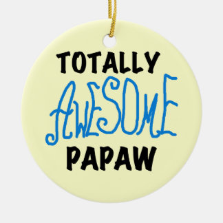 Totally Awesome Papaw T-shirts and Gifts Round Ceramic Decoration