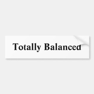 Totally Balanced Bumpersticker Bumper Sticker