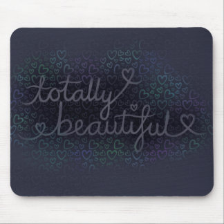 Totally Beautiful Mousepad