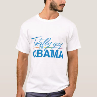 Totally Gay for Obama T-Shirt