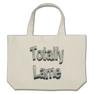 Totally Lame Chrome Bag