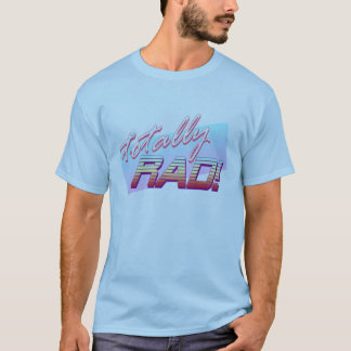 Totally RAD! T-Shirt
