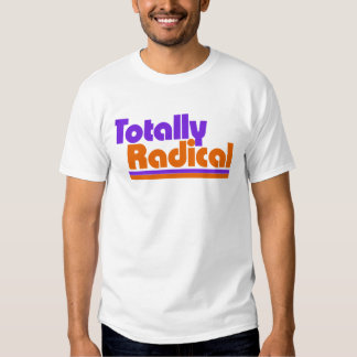 Totally RADICAL T-shirt