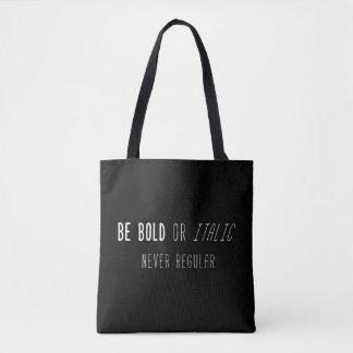 Tote Bag: Be Bold Tote Bag