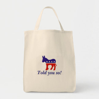 """Tote bag, Democratic donkey """"told you so"""""""