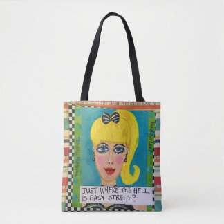 Tote bag- just where the h— is easy street?