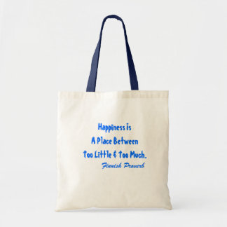 Tote Finnish Proverb Happiness Is A Place Btwn Too