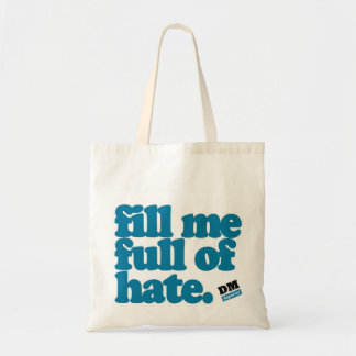 ToteBag - Fill me Full of Hate