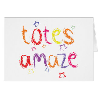 Totes Amaze Congratulations Card