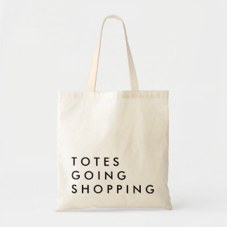 Totes going Shopping Budget Tote Bag