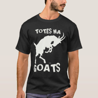 Totes Ma Goats Shirt