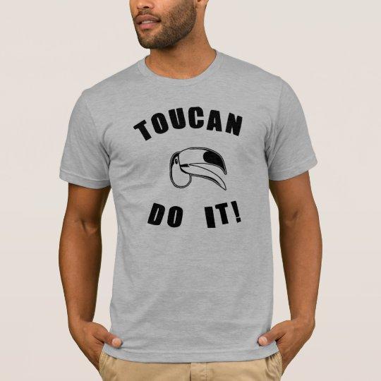 Toucan Do It T-Shirt