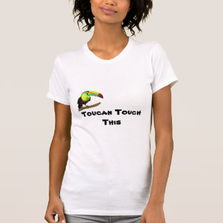 """""""Toucan Touch This"""" Tee-Shirt T-Shirt"""