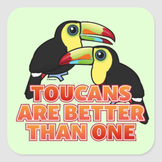 Toucans Are Better Than One Square Sticker