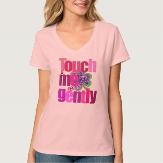 Touch me gently shirts