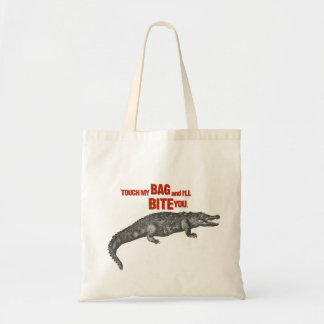 Touch My Bag and I'll Bite You.