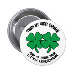 Touch My Lucky Charms - I'll Choke Your... Button