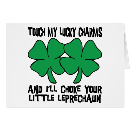 Touch My Lucky Charms - I'll Choke Your... Cards