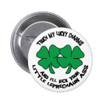 Touch My Lucky Charms - I'll Kick Your... 6 Cm Round Badge