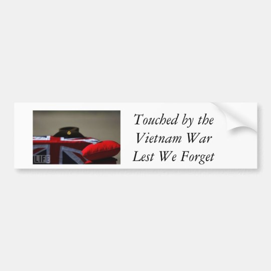 Touched by the Vietnam War, Lest We Forget Bumper Sticker